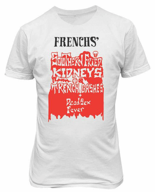 French's t-shirt: Southern Fried Kidneys
